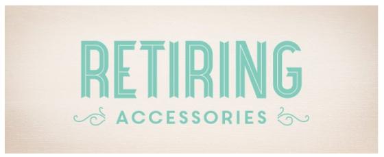 Retiring Accessories